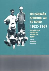 Do Barraña Sporting ao CD Boiro 1922-1967;